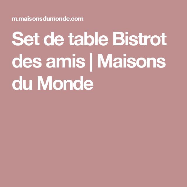 Set de table Bistrot des amis | Maisons du Monde | Lieux à visiter ...