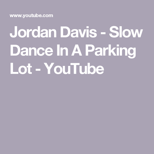 Jordan Davis Slow Dance In A Parking Lot: Slow Dance In A Parking Lot