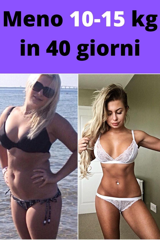 Meno 10-15 kg in 40 giorni
