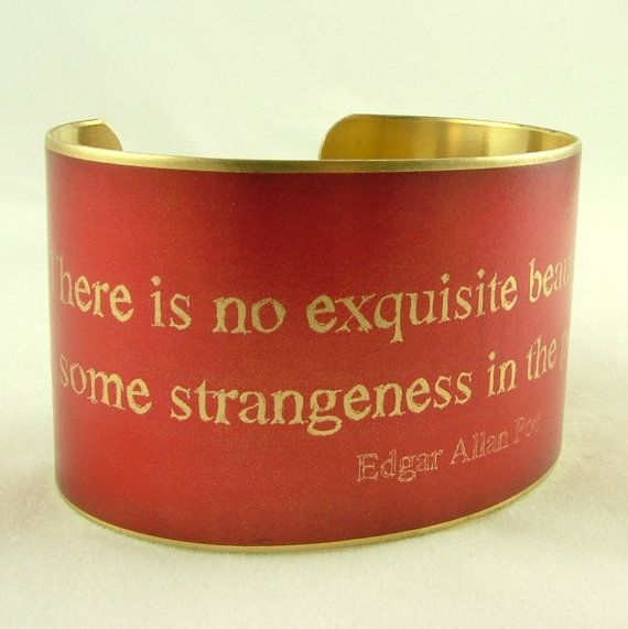 Poe Cuff There Is No Exquisite Beauty Without Some Strangeness