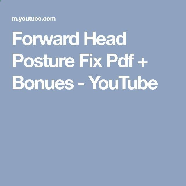 Forward Head Posture Fix Pdf Bonues - YouTube