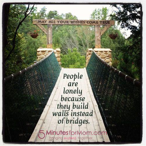 Build Bridges Not Walls 5 Minutes For Mom Wonderful Words Encouragement Quotes Faith Quotes