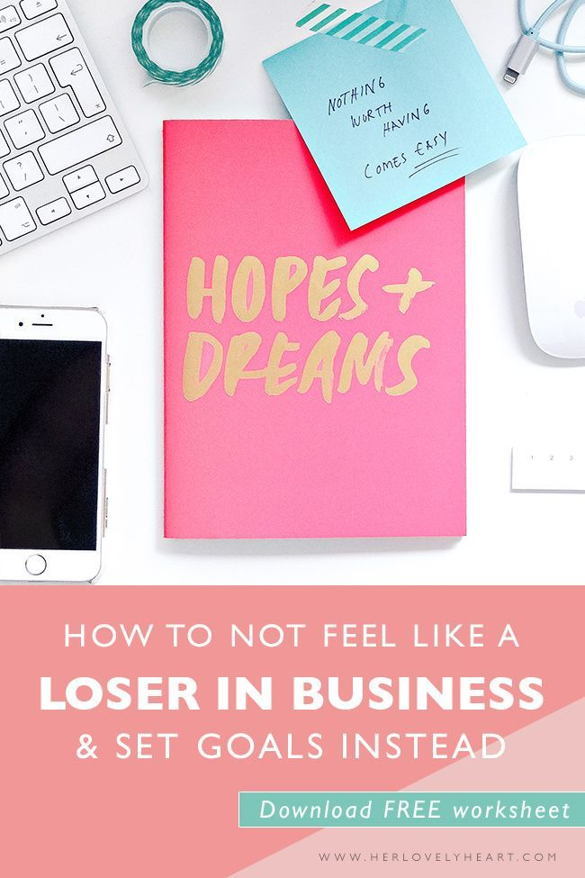 How Not To Feel Like A Loser In Business Set Goals