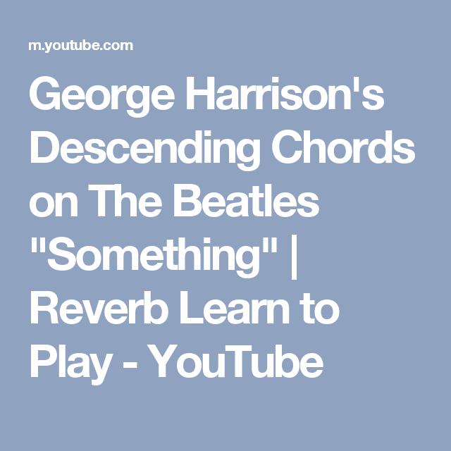 George Harrisons Descending Chords On The Beatles Something