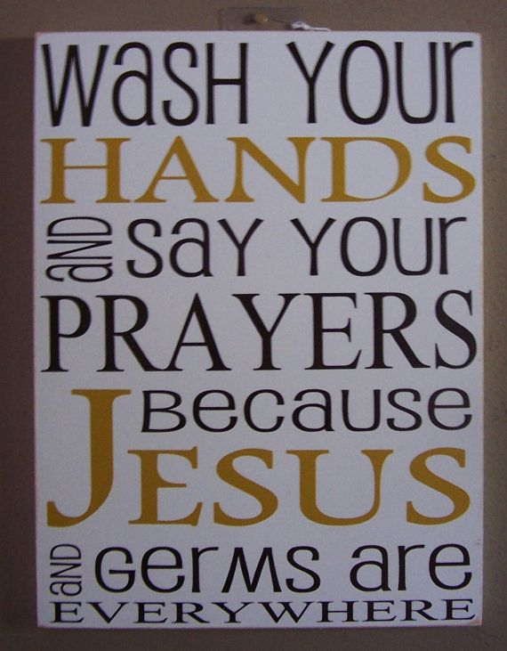 Wash your hands and say your prayers because by WordArtTreasures, $15.00