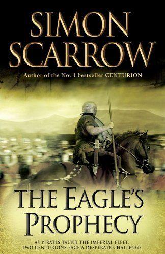 The Eagle's Prophecy: Cato & Macro: Book 6