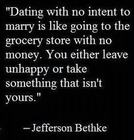 Dating without intent to marry is like