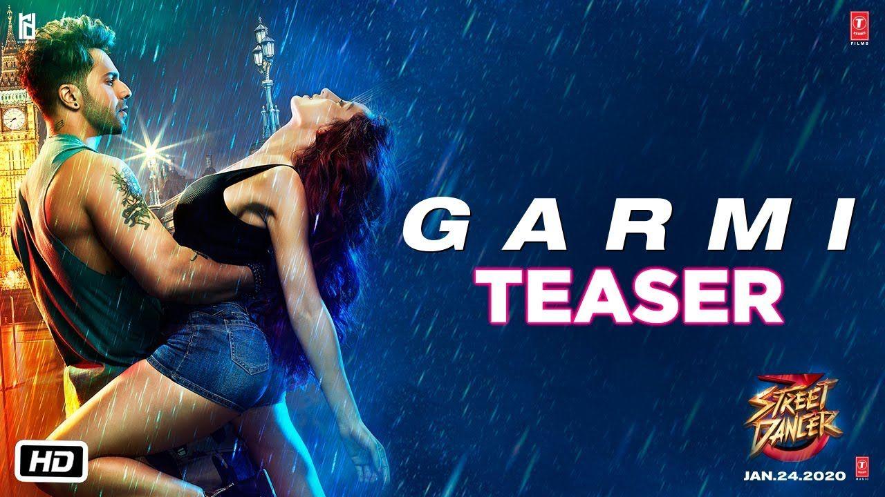 Garmi Song Download Street Dancer Varun Dhawan Shraddha Poor Nora Fatehi Badshah Neha Kakkar Lagu Shraddha Kapoor Hollywood