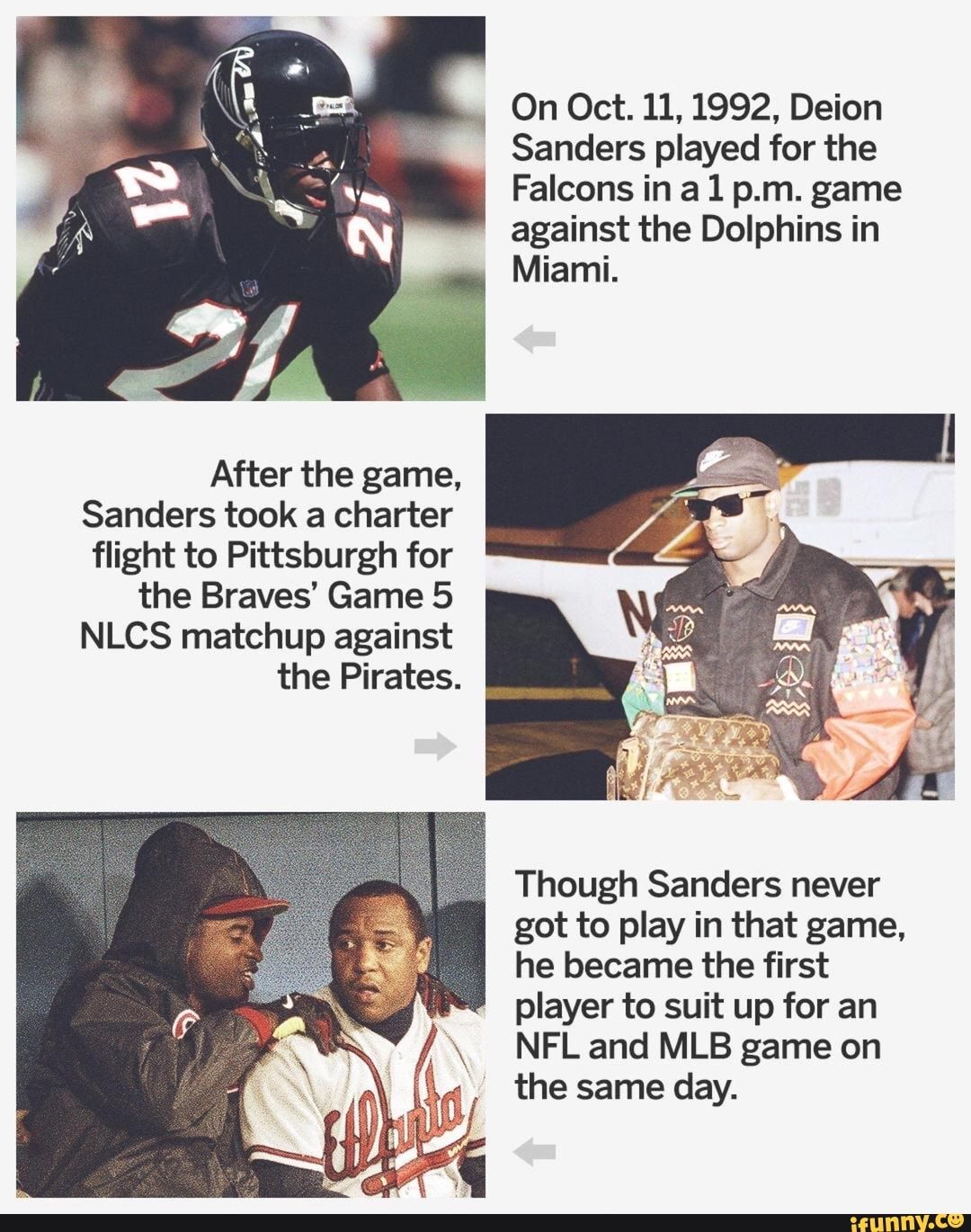 After The Game Sanders Took A Charter Flight To Pittsburgh For The Braves Game 5 Nlcs Matchup Against The Pirates On Oct 11 1992 Deion Sanders Played For T Braves Game Funny