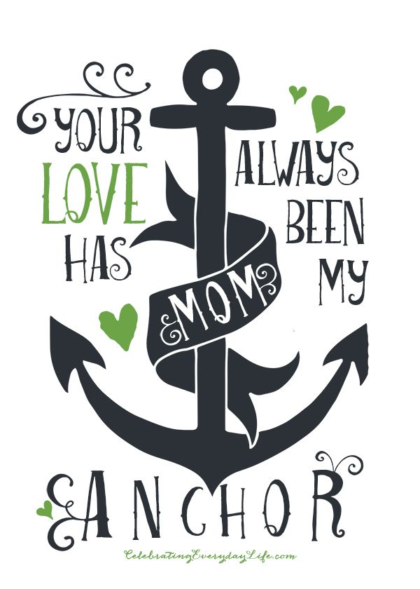 Mother S Day Printable Your Love Has Always Been My Anchor With