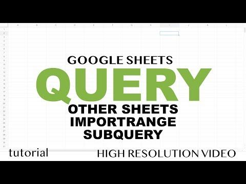 Google Sheets - QUERY from Another Sheet, IMPORTRANGE, Use