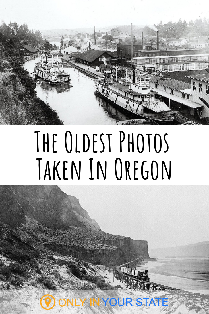 Here Are The Oldest Photos Ever Taken In Oregon And They