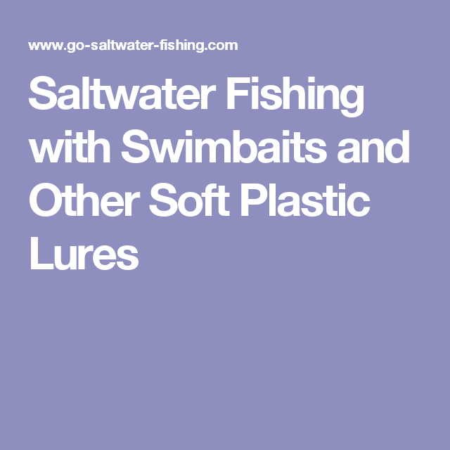 Saltwater Fishing with Swimbaits and Other Soft Plastic