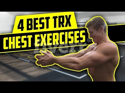 4 best trx chest exercises  advanced  bodyweight workout