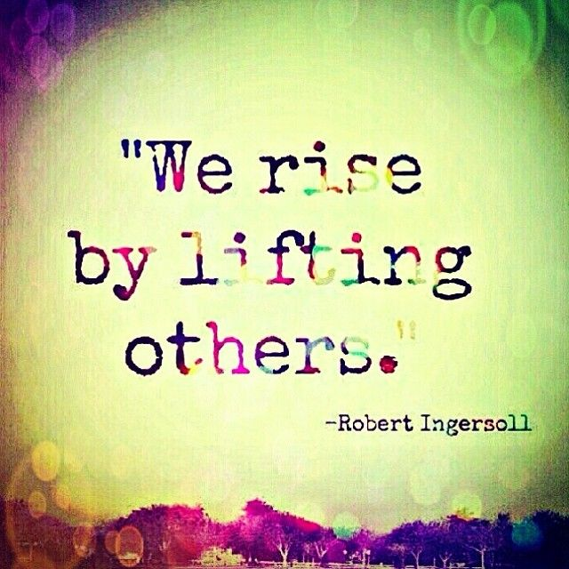 Lift Someone Up Today Words For The Soul Pinterest