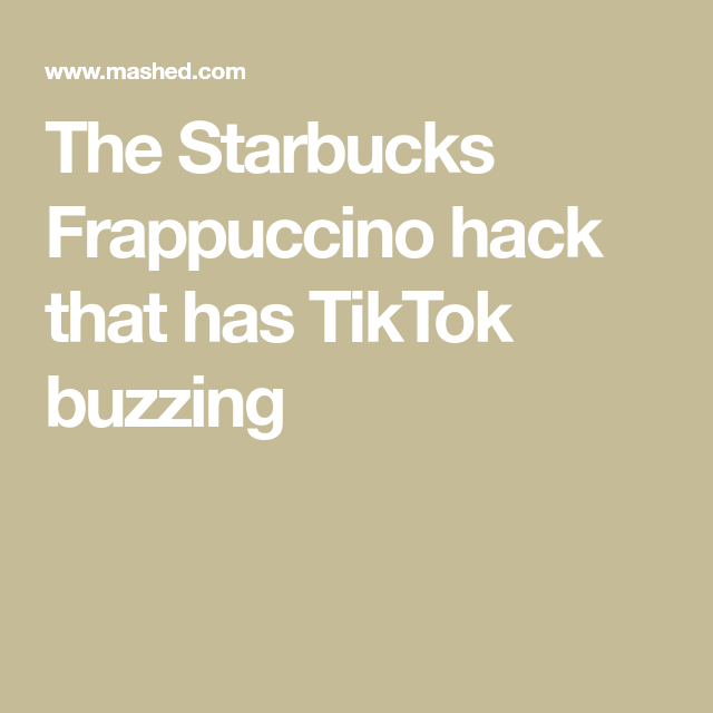 The bottled Starbucks Frappuccino hack that has TikTok buzzing