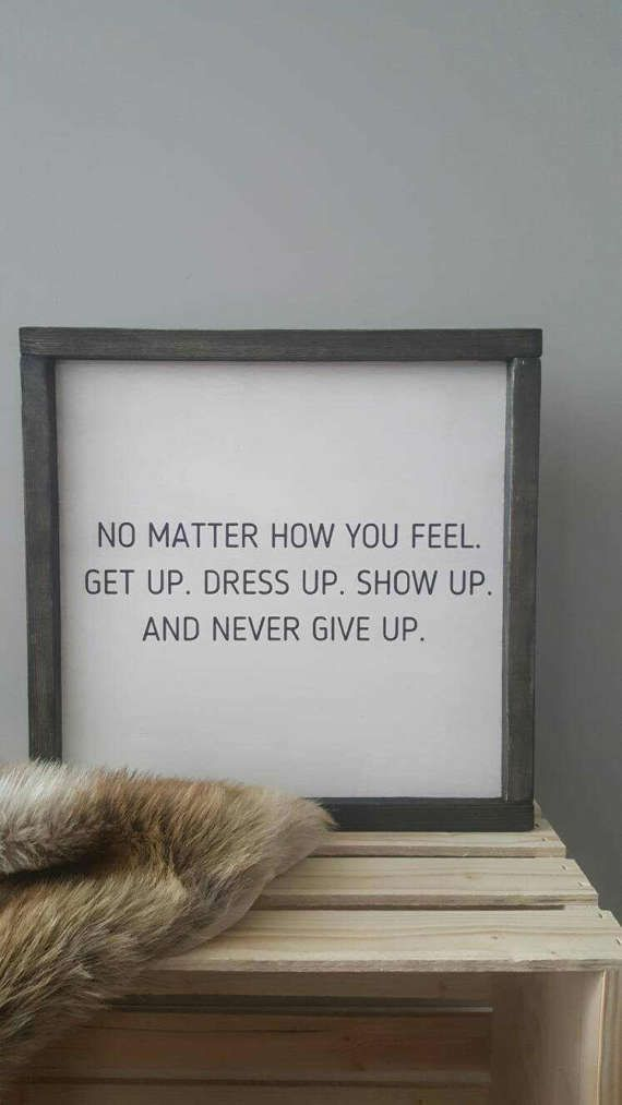 Photo of Custom Sign, Wall Art, Get Up, Dress Up, Show Up, Inspirational Words, Quote Sign
