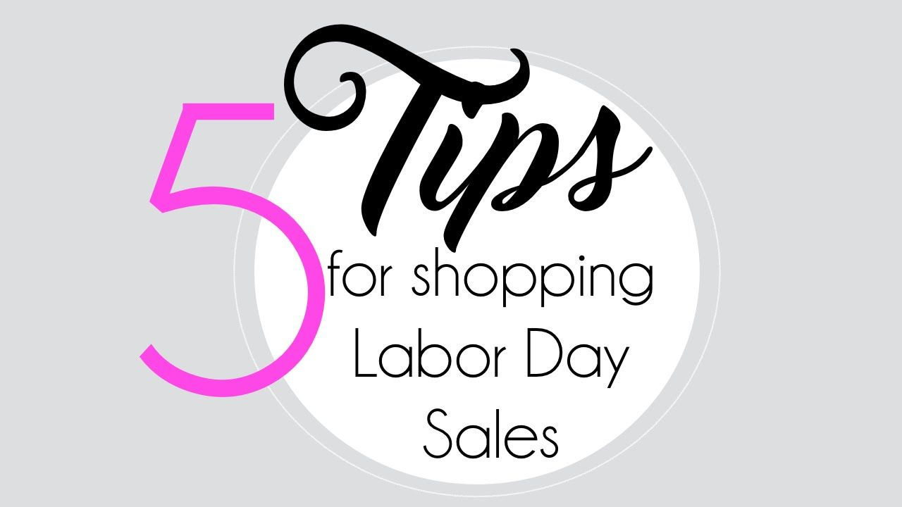 5 Tips for Shopping Labor Day Sales!!