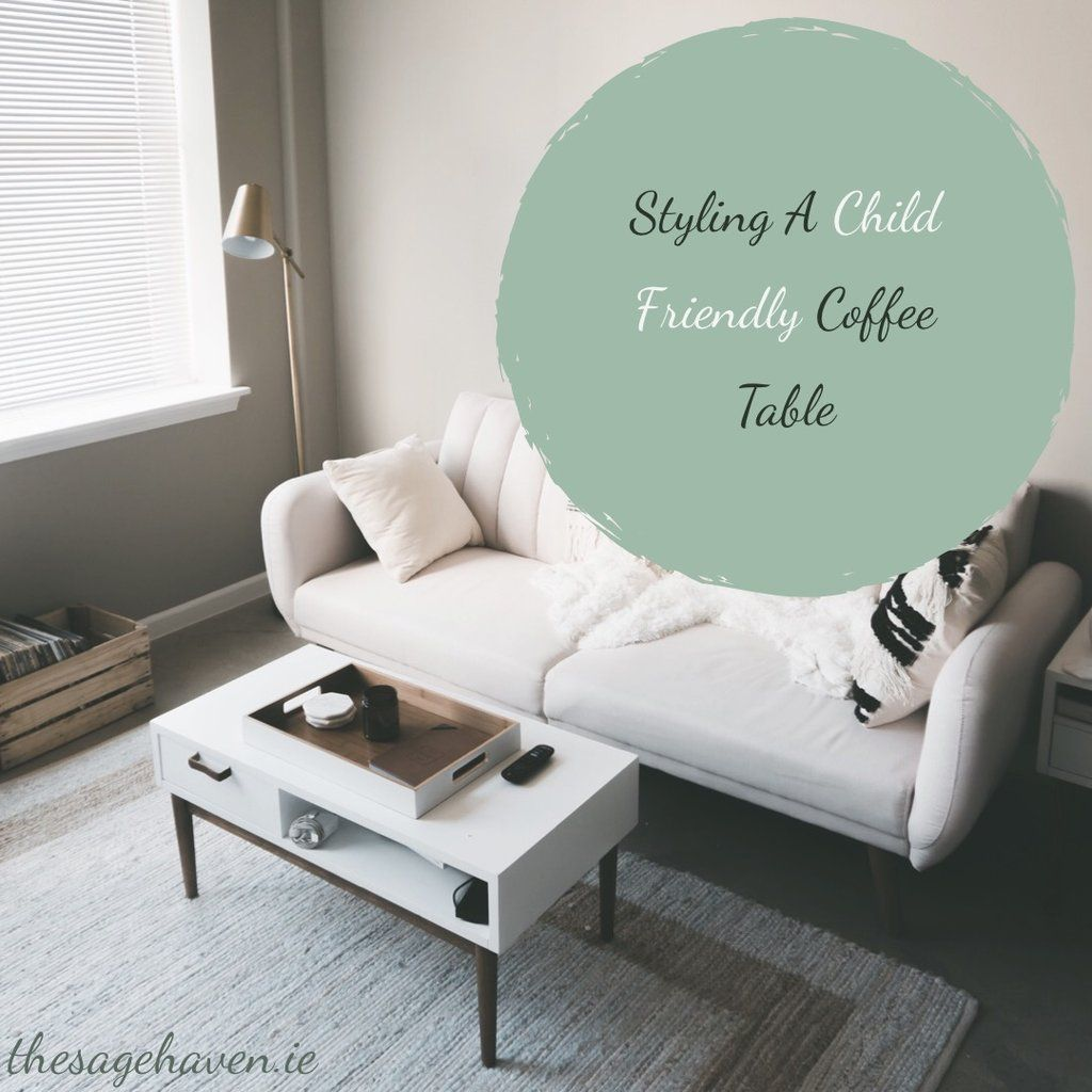 How To Style A Kid Friendly Coffee Table With Images Living