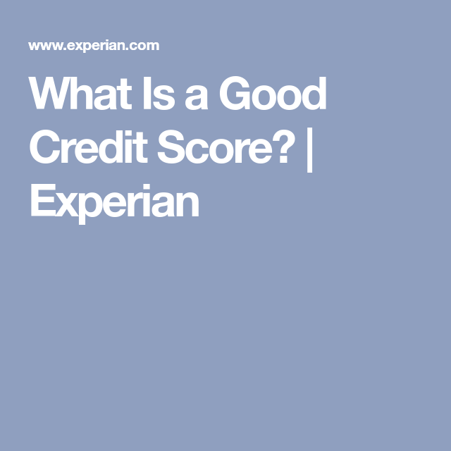 What Is A Good Credit Score Good Credit Score Good Credit