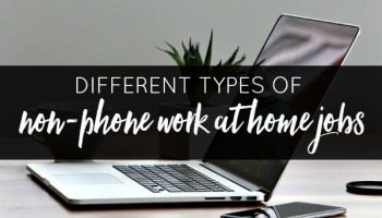 5 Different Types of Non-Phone Work at Home