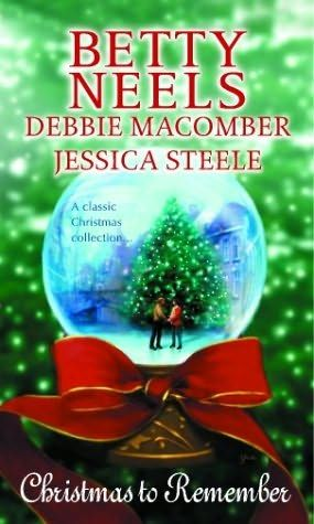 books by debbie macomber | Christmas To Remember by Debbie Macomber, Betty Neels and Jessica ...