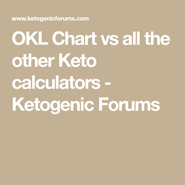 Okl Chart Vs All The Other Keto Calculators Ketogenic Forums Keto Calculator Macro Diet Calculator Keto