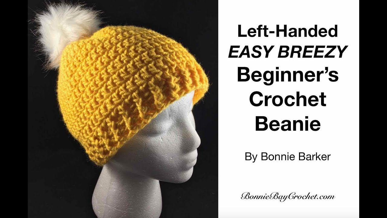 Left Handed Easy Beginner S Crochet Beanie By Bonnie Barker Youtube Crochet For Beginners Crochet Beanie Crochet