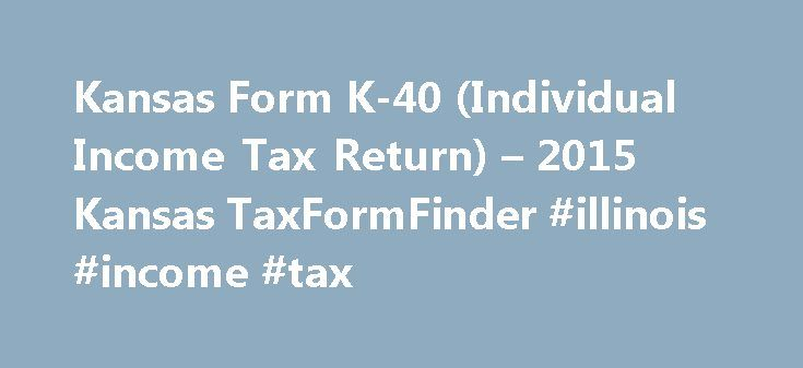 Kansas Form K-40 (Individual Income Tax Return) – 2015 Kansas ...