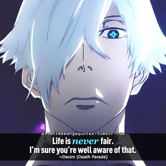 """""""Life is never fair. I'm sure you're well aware of that ..."""
