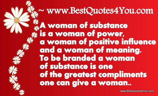 Positive Influence Quotes Woman Of Substance Is A Woman Of Power