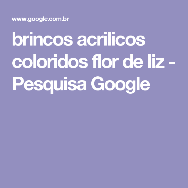 brincos acrilicos coloridos flor de liz - Pesquisa Google