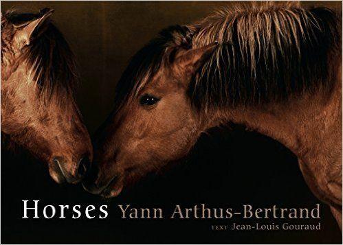 Horses Yann ArthusBertrand JeanLouis Gouraud 0791243653558