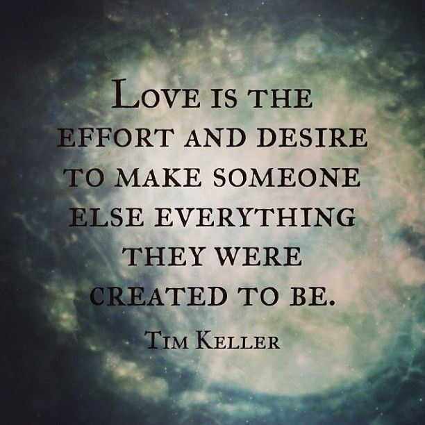 Photo By Dailykeller Love Is Putting Effort In Helping Your Partner Enchanting Timothy Keller Quotes