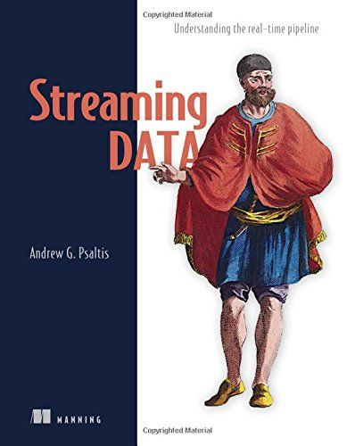 Streaming Data Understanding The Real Time Pipeline Streaming Download Books Ebook
