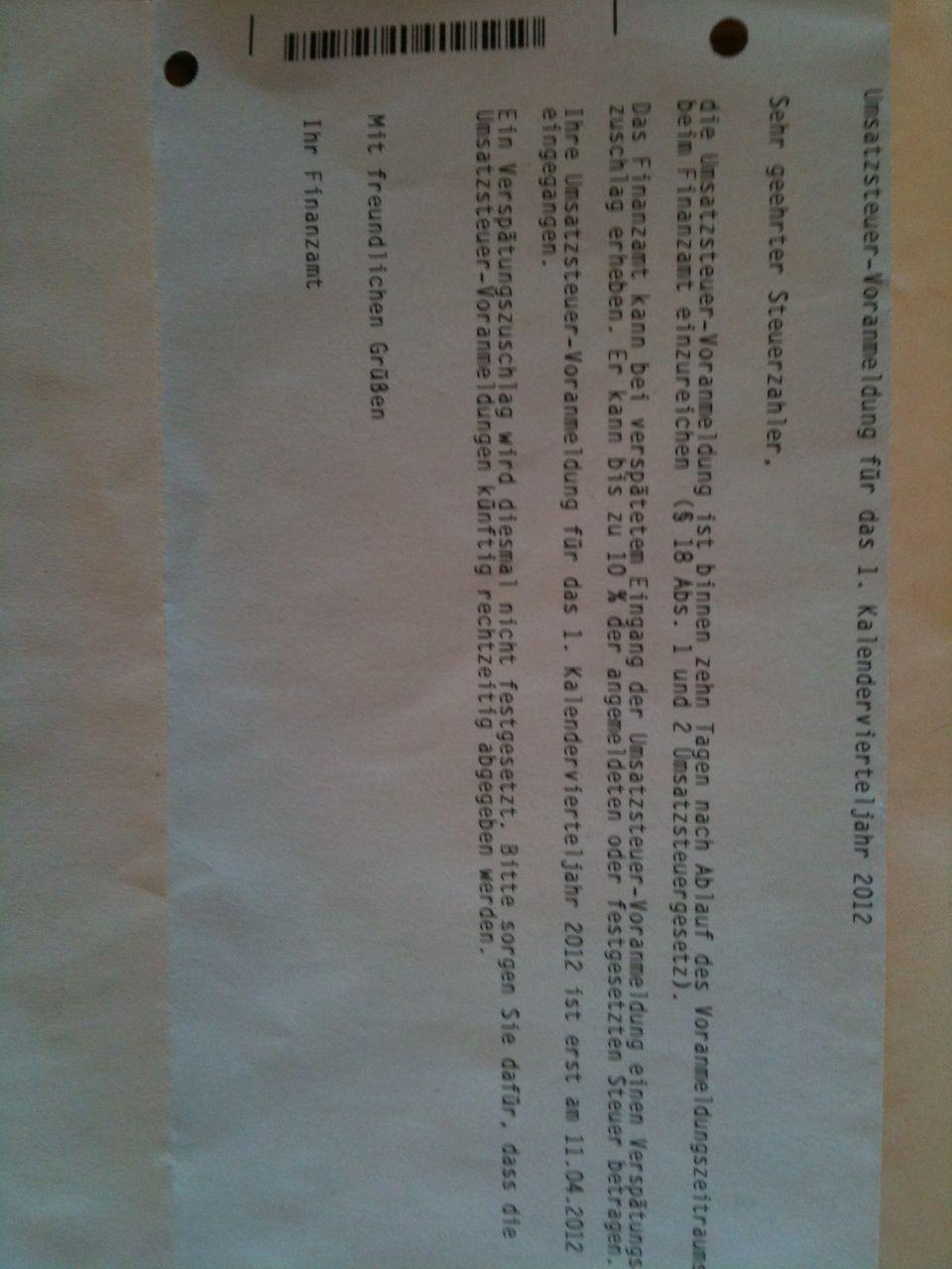 Ihre Ust Voranmeldung Fur Das 1 Kv 2012 Ist Erst Am 11 4 12 Eingegangen Bitte Sorgen Sie Dafur Dass Solche Br Einzelunternehmen Unternehmungen Briefe