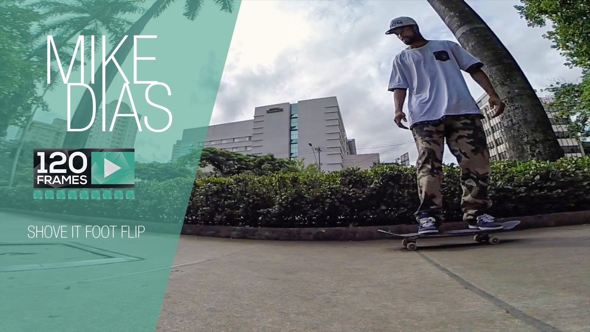 Mike Dias 120Frames - Shove it Foot Flip
