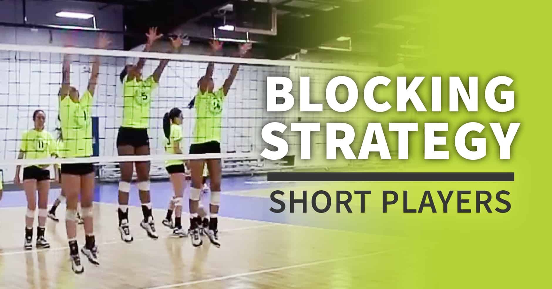 Blocking Strategies For Short Players The Art Of Coaching Volleyball Volleyball Workouts Coaching Volleyball Volleyball Training