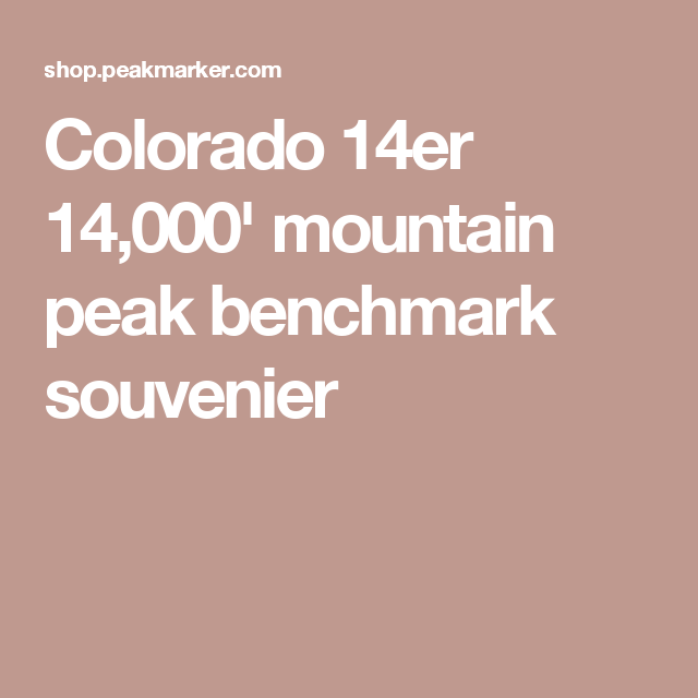 Colorado 14er 14,000' mountain peak benchmark souvenier