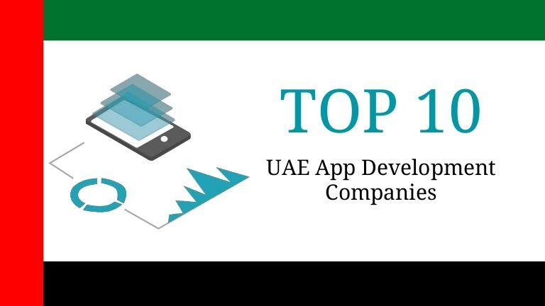 Here is a list of UAE, Dubai top 10 Mobile App Development