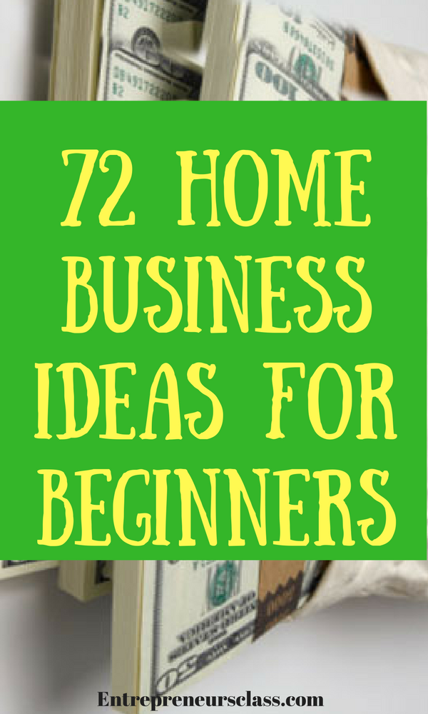 72 best home business ideas to start while working full time make