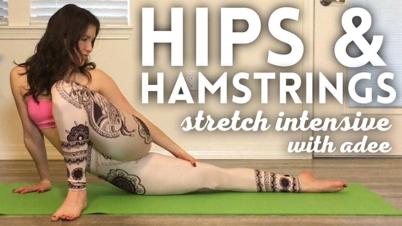 HIPS & HAMSTRINGS [Stretch Intensive with Adee] - YouTube