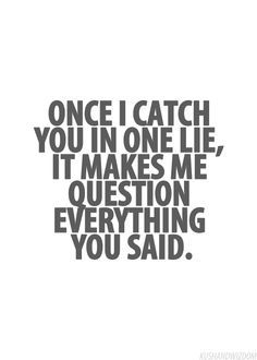 Once A Liar Always A Liar No Matter How Much You Want To Believe