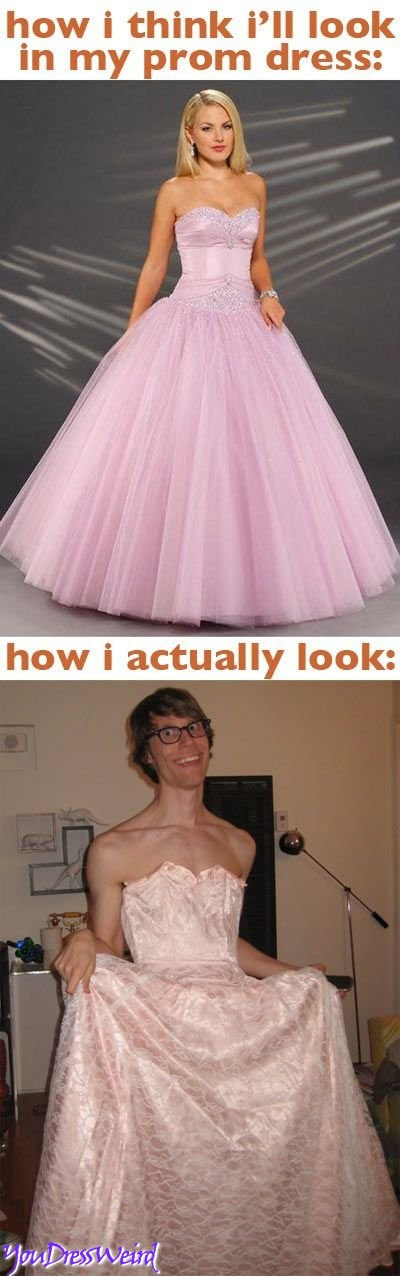 How You Think You Look In Your Prom Dress Lol Just For Laughs