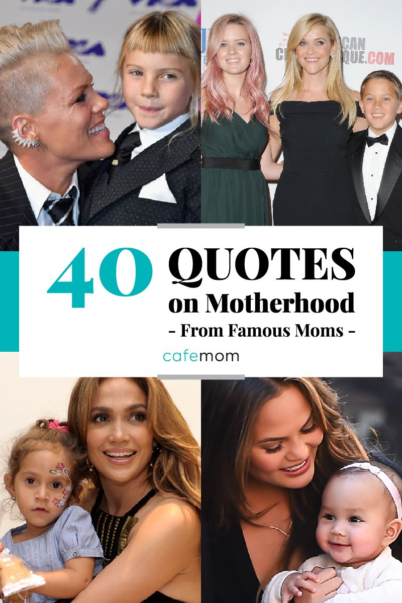 40 Quotes Celebrating Motherhood From Famous Moms Who Get It