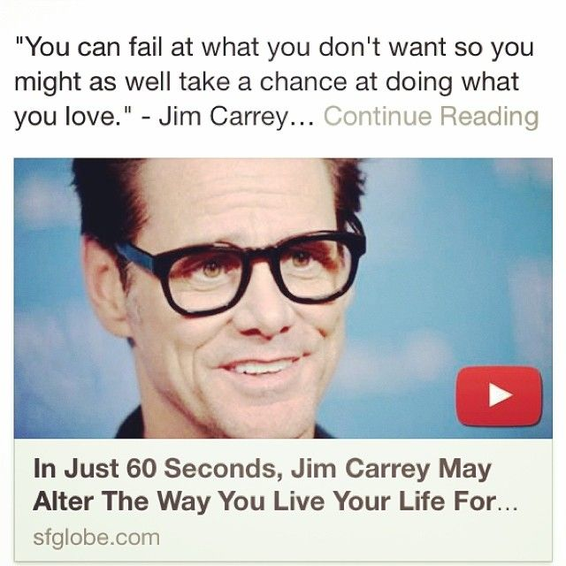 """You can fail at what you don't want so you might as well take a chance at doing what you love."" - Jim Carrey   http://sfglobe.com/?id=955src=share_fb_new_955  #inspirationalwednesday #kit #jimcarrey"