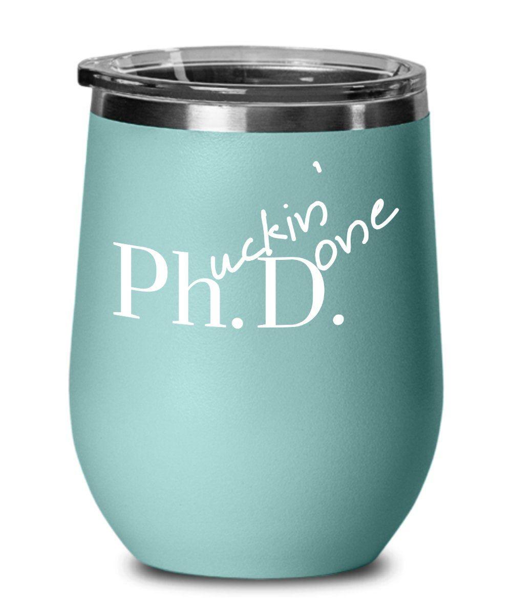 Phd Graduation Gift Ideas Wine Tumbler 12 oz Mug for Women and Men Doctor Graduate Scientist Grad Student - Personalized Custom Available