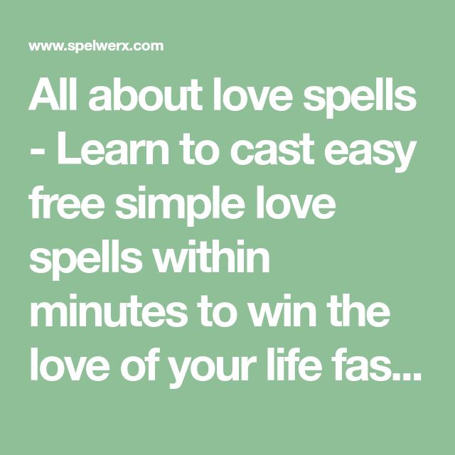 All about love spells - Learn to cast easy free simple love spells
