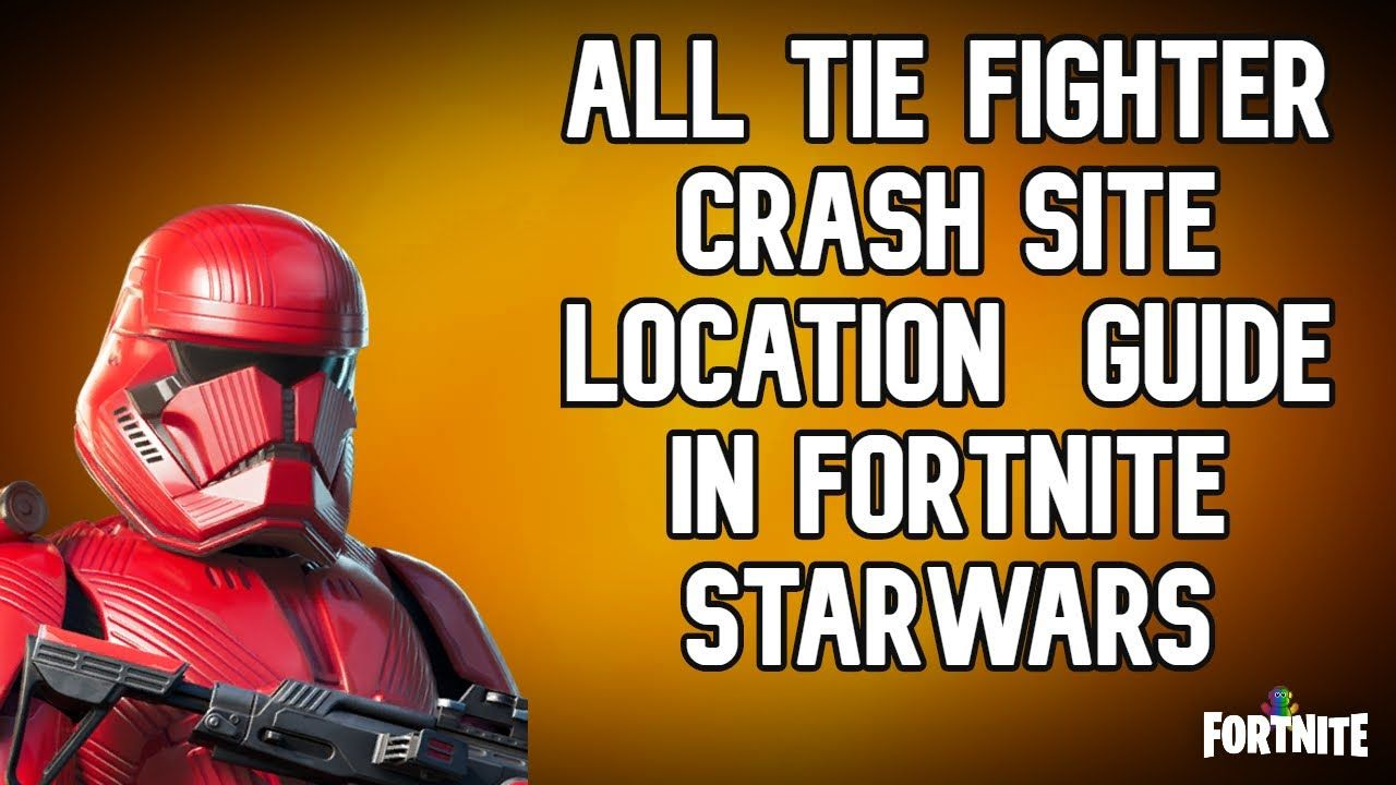 TIE FIGHTER CRASH SITES ALL LOCATION GUIDE - Fortnite STAR ...