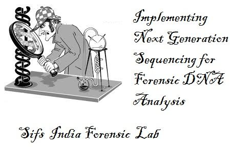 Implementing Next Generation Sequencing For Forensic Dna Analysis Forensics Next Generation Sequencing Dna Fingerprinting